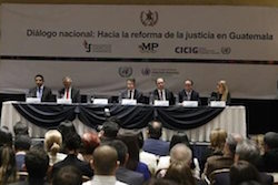 Guatemala has been holding a national dialogue on justice sector reform
